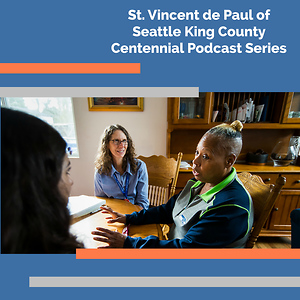 St. Vincent de Paul of Seattle King County Centennial Podcast Series