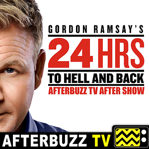 Gordon Ramsay's To Hell & Back After Show - AfterBuzz TV